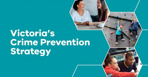 Tile with a teal coloured background featuring text reading Victoria's Crime Prevention Strategy and three hexagon shapes with images of people